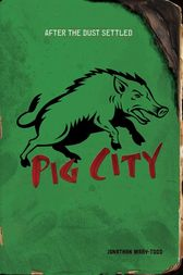 Pig City by Jonathan Mary-Todd