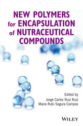 New Polymers for Encapsulation of Nutraceutical Compounds by Jorge Carlos Ruiz Ruiz