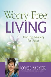 Worry-Free Living by Joyce Meyer