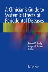 A Clinician's Guide to Systemic Effects of Periodontal Diseases by Ronald G. Craig