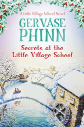 Secrets at the Little Village School by Gervase Phinn