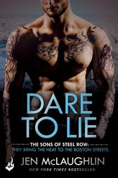 Dare To Lie: The Sons of Steel Row 3 by Jen McLaughlin