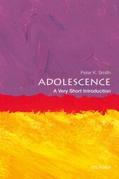 Adolescence: A Very Short Introduction by Peter K Smith
