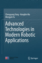 Advanced Technologies in Modern Robotic Applications by Chenguang Yang