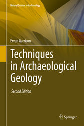 Techniques in Archaeological Geology by Ervan Garrison