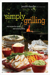 Simply Grilling by Jennifer Chandler