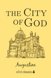 The City of God by Augustine Augustine
