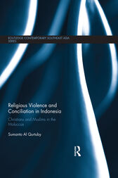 Religious Violence and Conciliation in Indonesia by Sumanto Al Qurtuby