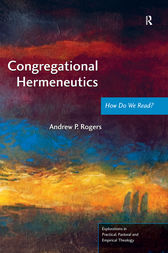 Congregational Hermeneutics by Andrew P. Rogers