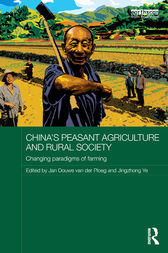 China's Peasant Agriculture and Rural Society by Jan Douwe van der Ploeg