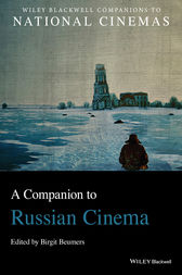 A Companion to Russian Cinema by Birgit Beumers