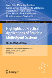 Highlights of Practical Applications of Scalable Multi-Agent Systems. The PAAMS Collection by Javier Bajo