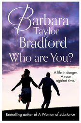 Who Are You?: A life in danger. A race against time. by Barbara Taylor Bradford