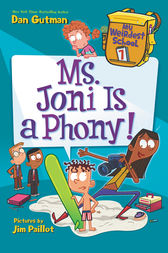 My Weirdest School #7: Ms. Joni Is a Phony! by Dan Gutman