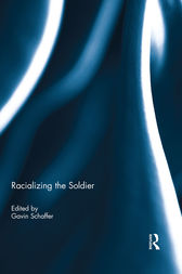 Racializing the Soldier by Gavin Schaffer