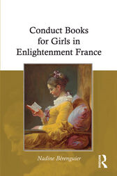 Conduct Books for Girls in Enlightenment France by Nadine Berenguier