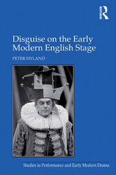 Disguise on the Early Modern English Stage by Peter Hyland