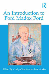 An Introduction to Ford Madox Ford by Ashley Chantler