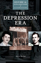 Depression Era, The: A Historical Exploration of Literature by Aaron Barlow