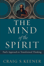 The Mind of the Spirit by Craig S. Keener