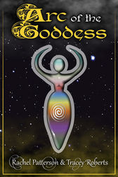 Arc Of The Goddess by Rachel Patterson