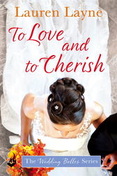 To Love And To Cherish: The Wedding Belles Book 3 by Lauren Layne
