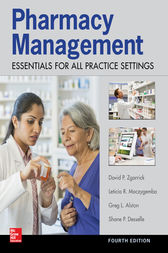 Pharmacy Management: Essentials for All Practice Settings: Fourth Edition by Shane P Desselle