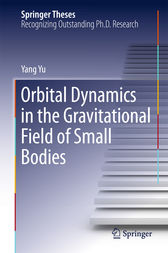 Orbital Dynamics in the Gravitational Field of Small Bodies by Yang Yu
