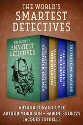 The World's Smartest Detectives by Arthur Conan Doyle