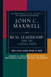 Real Leadership: The 101 Collection by John C. Maxwell