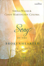 Song of the Brokenhearted by Sheila Walsh