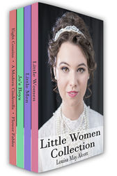 Little Women Collection: Little Women, Little Men, Eight Cousins and More by Louisa May Alcott