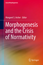 Morphogenesis and the Crisis of Normativity by Margaret S. Archer