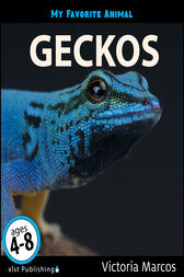 My Favorite Animal: Geckos by Victoria Marcos