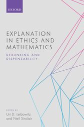 Explanation in Ethics and Mathematics by Uri D. Leibowitz