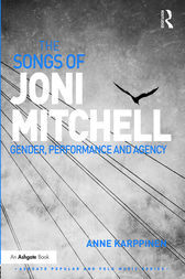 The Songs of Joni Mitchell by Anne Karppinen
