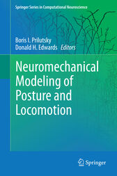 Neuromechanical Modeling of Posture and Locomotion by Boris I. Prilutsky