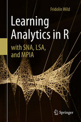 Learning Analytics in R with SNA, LSA, and MPIA by Fridolin Wild