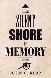 The Silent Shore of Memory by John C. Kerr