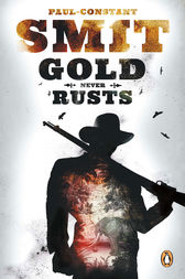 Gold Never Rusts by Paul-Constant Smit