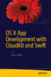 OS X App Development with CloudKit and Swift by Bruce Wade