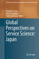 Global Perspectives on Service Science: Japan by Stephen K. Kwan