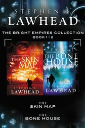 The Skin Map and The Bone House by Stephen Lawhead