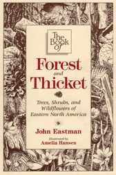 The Book of Forest & Thicket by John Eastman