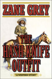 The Hash Knife Outfit by Zane Grey