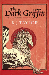The Dark Griffin by K J Taylor