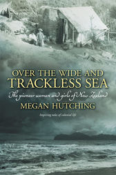 Over the Wide and Trackless Sea by Megan Hutching