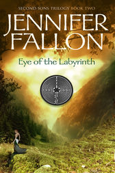Eye of the Labyrinth: Second Sons Trilogy by Jennifer Fallon