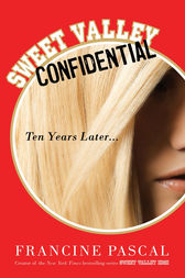 Sweet Valley Confidential: Ten Years Later by Francine Pascal