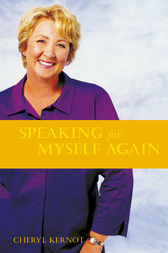 Speaking for Myself Again Four Years of Labour and Beyond by Cheryl Kernot